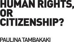 Human Rights, or Citizenship?