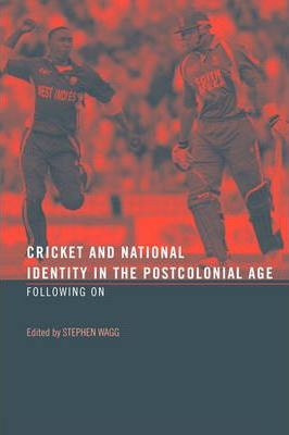 Cricket and National Identity in the Postcolonial Age
