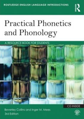 Practical Phonetics and Phonology : A Resource Book for Students