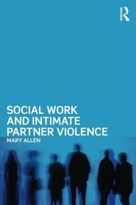 Social Work and Intimate Partner Violence