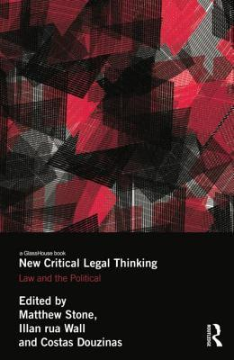 New Critical Legal Thinking  Law and the Political