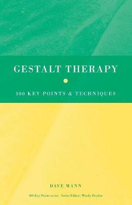 Gestalt Therapy : 100 Key Points and Techniques