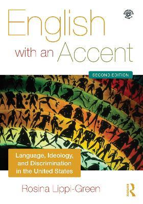 English with an Accent : Language, Ideology and Discrimination in the United States