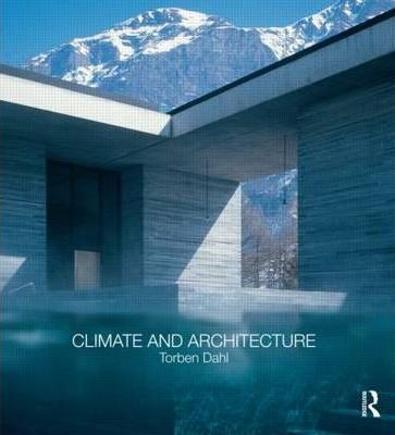 Climate and Architecture : Torben Dahl : 9780415563093
