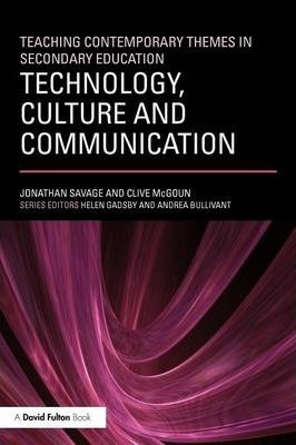 Teaching Contemporary Themes in Secondary Education: Technology, Culture and Communication