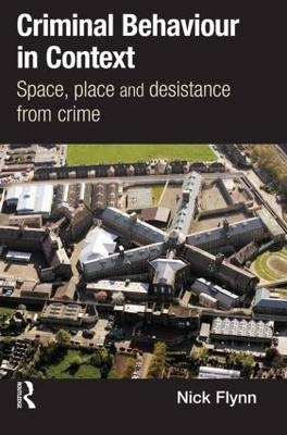 Criminal Behaviour in Context  Space, Place and Desistance from Crime