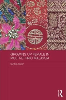 Growing up Female in Multi-Ethnic Malaysia