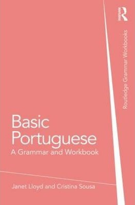 Basic Portuguese: A Grammar and Workbook
