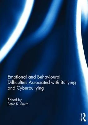 Emotional and Behavioural Difficulties Associated with Bullying and Cyberbullying
