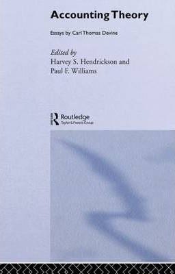 accounting theory harvey s hendrickson  accounting theory essays by carl thomas devine