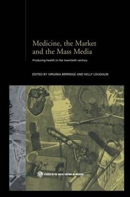 Medicine, the Market and the Mass Media