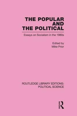 The Popular and the Political Routledge Library Editions Political Science Volume 43