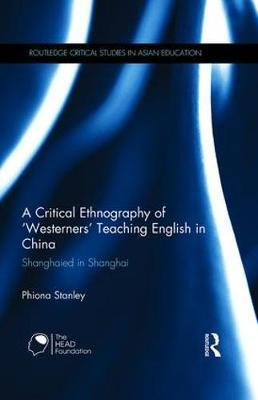 A Critical Ethnography of 'Westerners' Teaching English in China
