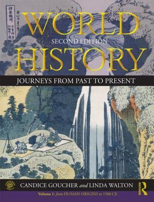 World History: From Human Origins to 1500 CE Volume 1: Journeys from Past to Present