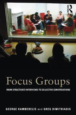 Focus Groups  From structured interviews to collective conversations