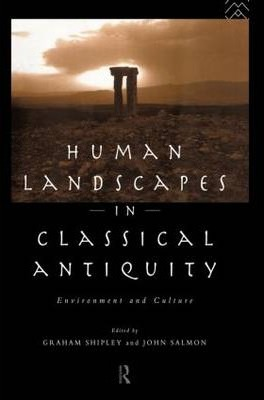 Human Landscapes in Classical Antiquity