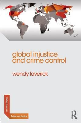 Global Injustice and Crime Control