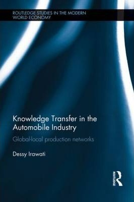 Knowledge Transfer in the Automobile Industry: Global-Local Production Networks