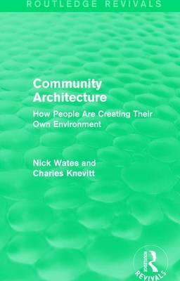 Community Architecture : How People Are Creating Their Own Environment