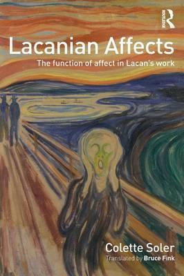 Lacanian Affects : The function of affect in Lacan's work