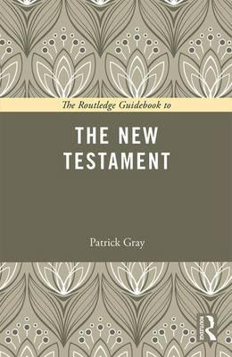 The Routledge Guidebook to The New Testament