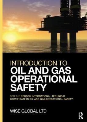 Introduction to Oil & Gas Operational Safety: for the NEBOSH International Technical Certificate in Oil and Gas Operational Safety