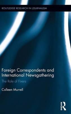 Foreign Correspondents and International Newsgathering