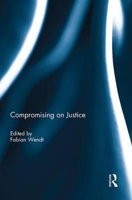 Compromising on Justice