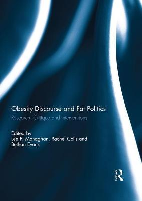 Obesity Discourse and Fat Politics : Research, Critique and Interventions