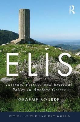 Elis : Internal Politics and External Policy in Ancient Greece