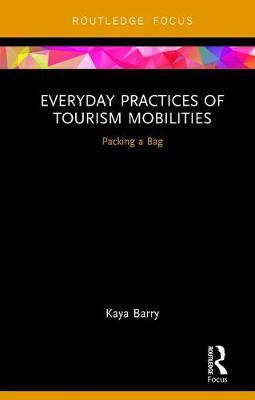 Everyday Practices of Tourism Mobilities