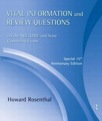 Vital Information and Review Questions for the NCE, CPCE, and State Counseling Exams