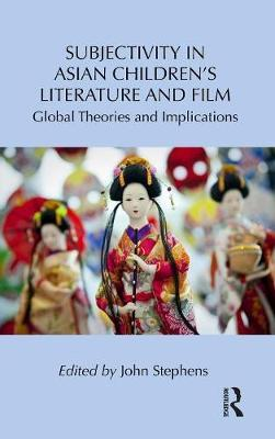 Subjectivity in Asian Children's Literature and Film  Global Theories and Implications