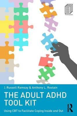 The Adult ADHD Tool Kit - J. Russell Ramsay, Anthony L. Rostain