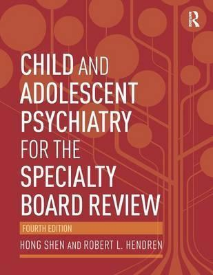 Read Child and Adolescent Psychiatry for the Specialty Board