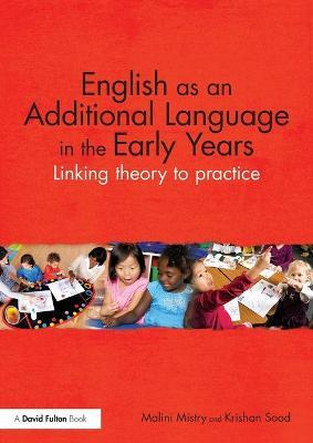 English as an Additional Language in the Early Years: Linking theory to practice