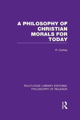 A Philosophy of Christian Morals for Today