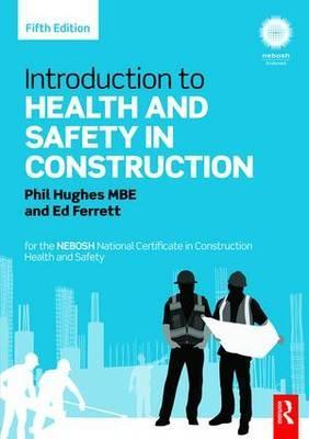 Introduction to Health and Safety in Construction - Phil Hughes, Ed Ferrett