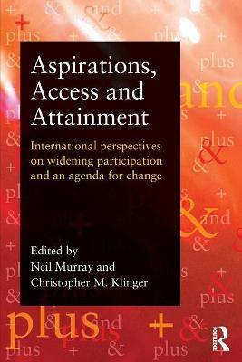 Aspirations, Access and Attainment