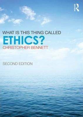 What is this thing called Ethics?