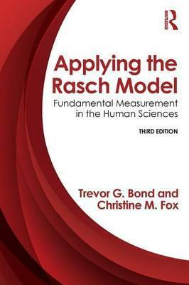 Applying the Rasch Model : Fundamental Measurement in the Human Sciences, Third Edition