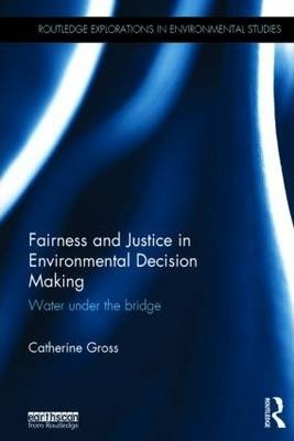 Fairness and Justice in Environmental Decision Making
