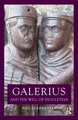 Galerius and the Will of Diocletian