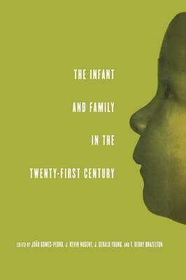 The Infant and Family in the Twenty-First Century