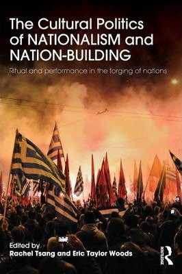 The Cultural Politics of Nationalism and Nation-building