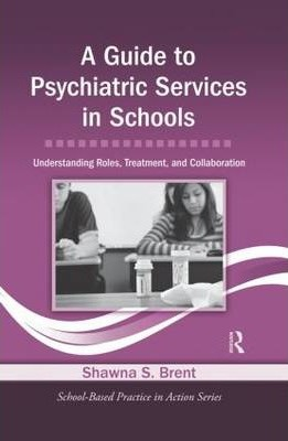A Guide to Psychiatric Services in Schools