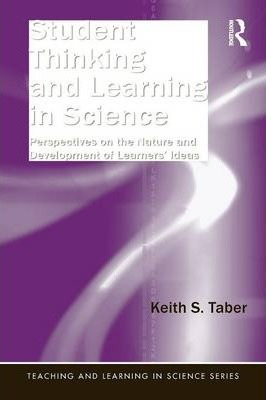Student Thinking and Learning in Science  Perspectives on the Nature and Development of Learners' Ideas