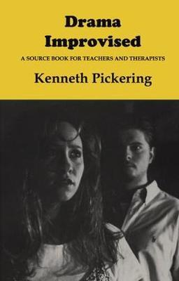 Drama Improvised: A Sourcebook for Teachers and Therapists
