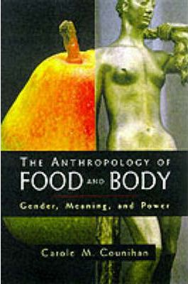 The anthropology of food and body carole m counihan for Anthropology of food and cuisine cornell