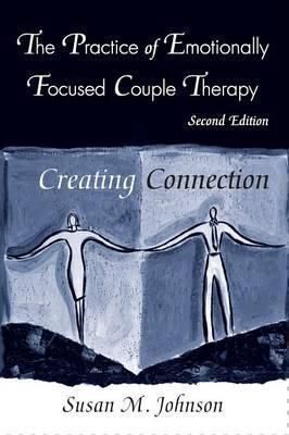The Practice of Emotionally Focused Couple Therapy - Susan M. Johnson